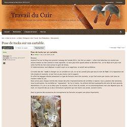 Pose de tucks sur un cartable. : Maroquinerie - Travail du Cuir