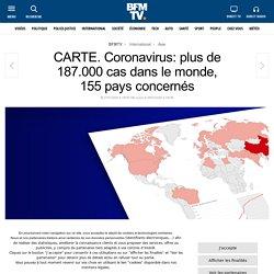 CARTE. Coronavirus: plus de 187.000 cas dans le monde, 155 pays concernés