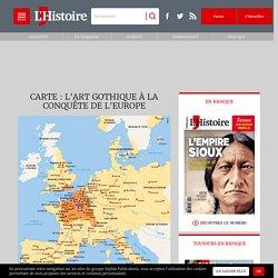 Carte : L'art gothique à la conquête de l'Europe