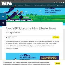 Avec YEP'S, ta carte Rémi Liberté Jeune est gratuite !