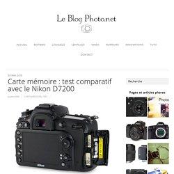 Carte mémoire : test comparatif avec le Nikon D7200