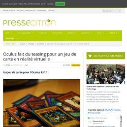 Un jeu de carte pour l'Oculus Rift ? | Presse-Citron