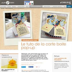 Le tuto de la carte boite pop-up - Papiers & scrapbooking