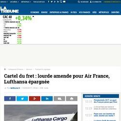 Cartel du fret : lourde amende pour Air France, Lufthansa épargnée