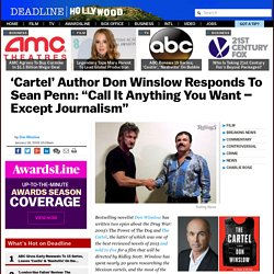 Sean Penn & El Chapo: 'Cartel' Author Don Winslow Says It's Not Journalism