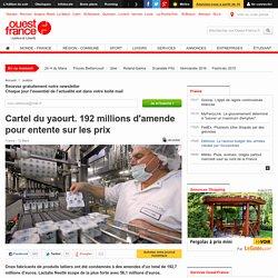 Cartel du yaourt. 192 millions d'amende pour entente sur les prix