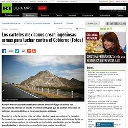 Los carteles mexicanos crean ingeniosas armas para luchar contra el Gobierno (Fotos)