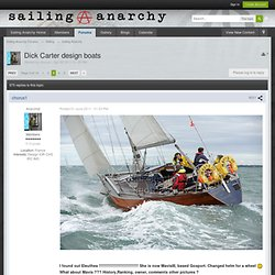 Dick Carter design boats - Sailing Anarchy Forums - Page 6