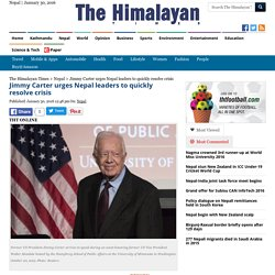 Jimmy Carter urges Nepal leaders to quickly resolve crisis