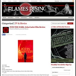 John Carter Film Review | INTO THE DARK by James Lowder | Flames Rising Webzine