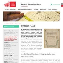 Cartes et plans archives du Centre Culturel Irlandais