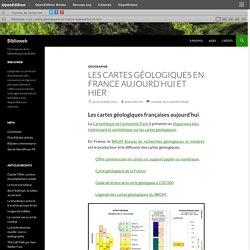 Les cartes géologiques en France aujourd'hui et hier