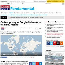 Cartes : pourquoi Google biaise notre vision du monde
