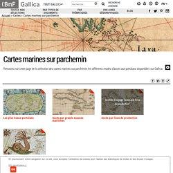Cartes marines sur parchemin (Gallica)