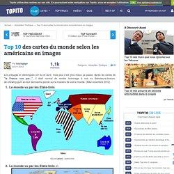 Top 10 des cartes du monde selon les américains en images