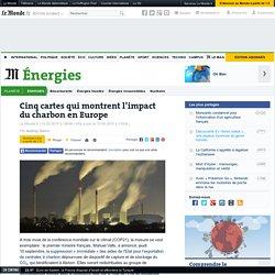 Cinq cartes qui montrent l'impact du charbon en Europe