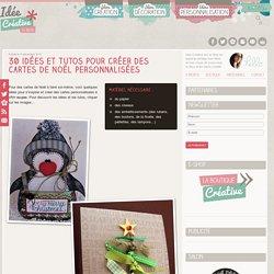 30 idées et tutos pour créer des cartes de Noël personnalisées