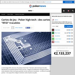 "Cartes de jeu - Poker high-tech : des cartes ""RFID"" tracables"