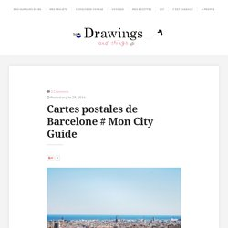 Cartes postales de Barcelone # Mon City Guide