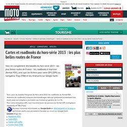 Cartes et roadbooks du hors-série 2013 : les plus belles (...) - Moto Magazine - leader de l'actualité de la moto et du motard