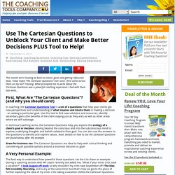 Use The Cartesian Questions to Unblock Your Client and Make Better Decisions PLUS Tool to Help! - The Launchpad - The Coaching Tools Company Blog
