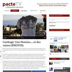 Carthage: Une Histoire... et des ruines (PHOTOS) - Explorer