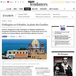 Carthagène en Colombie, la pirate des Caraïbes