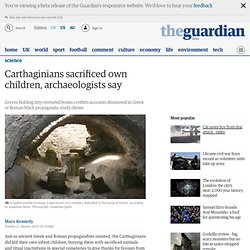 Carthaginians sacrificed own children, archaeologists say