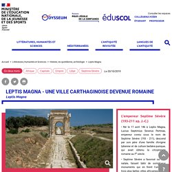 Leptis Magna - Une ville carthaginoise devenue romaine
