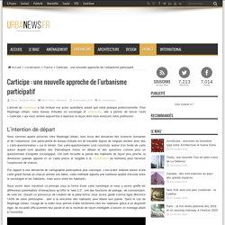 Carticipe : une nouvelle approche de l'urbanisme participatif. Benjamin Hecht. Urbanew.fr