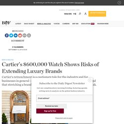 Cartier's $600,000 Watch Shows Risks of Extending Luxury Brands