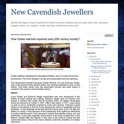 New Cavendish Jewellers: How Cartier watches impacted early 20th century society?