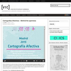 Cartografías Afectivas – Behind the openness