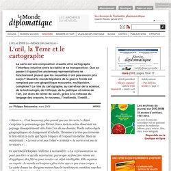 L'œil, la Terre et le cartographe, par Philippe Rekacewicz (Le Monde diplomatique, mars 2009)
