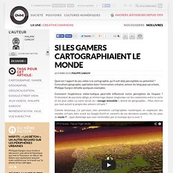 Si les gamers cartographiaient le monde | Owni.fr