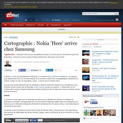 Cartographie : Nokia 'Here' arrive chez Samsung