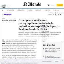 Greenpeace révèle une cartographie mondiale dela pollution atmosphérique à partir de données de la NASA