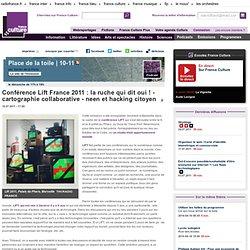 Conférence Lift France 2011 : la ruche qui dit oui ! - cartographie collaborative - neen et hacking citoyen