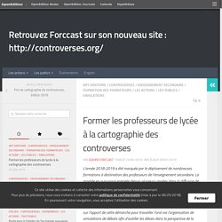 Former les professeurs de lycée à la cartographie des controverses – Retrouvez Forccast sur son nouveau site :