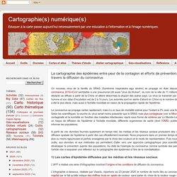 La cartographie des épidémies entre peur de la contagion et efforts de prévention. Exemple à travers la diffusion du coronavirus