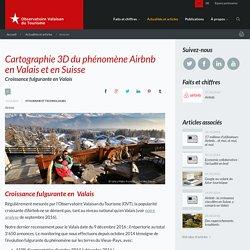 Cartographie 3D du phénomène Airbnb en Valais et en Suisse Croissance fulgurante en Valais Airbnb
