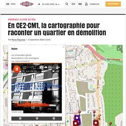 En CE2-CM1, la cartographie pour raconter un quartier en démolition