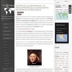 Histoire de la cartographie - Le développement de la cartographie moderne (XV-XVIIIème siècle)