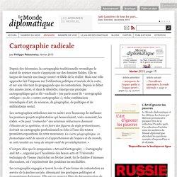 Cartographie radicale, par Philippe Rekacewicz (Le Monde diplomatique, février 2013)