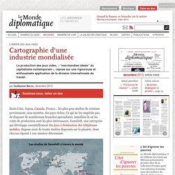Jeux vidéo : cartographie d'une industrie mondialisée, par Guillaume Barou (Le Monde diplomatique, décembre 2013)