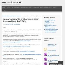 La cartographie embarquée pour Android (ou RASEC)
