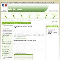 Cartographie du risque en Lorraine - Direction Régionale de l'Environnement, de l'Aménagement et du Logement de Lorraine