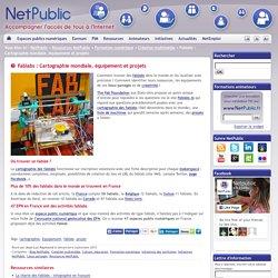 Fablabs : Cartographie mondiale, équipement et projets