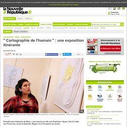 Cartographie de l'humain : une exposition itinérante - 26/11/2015