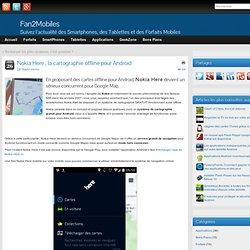 Nokia Here , la cartographie offline pour Android